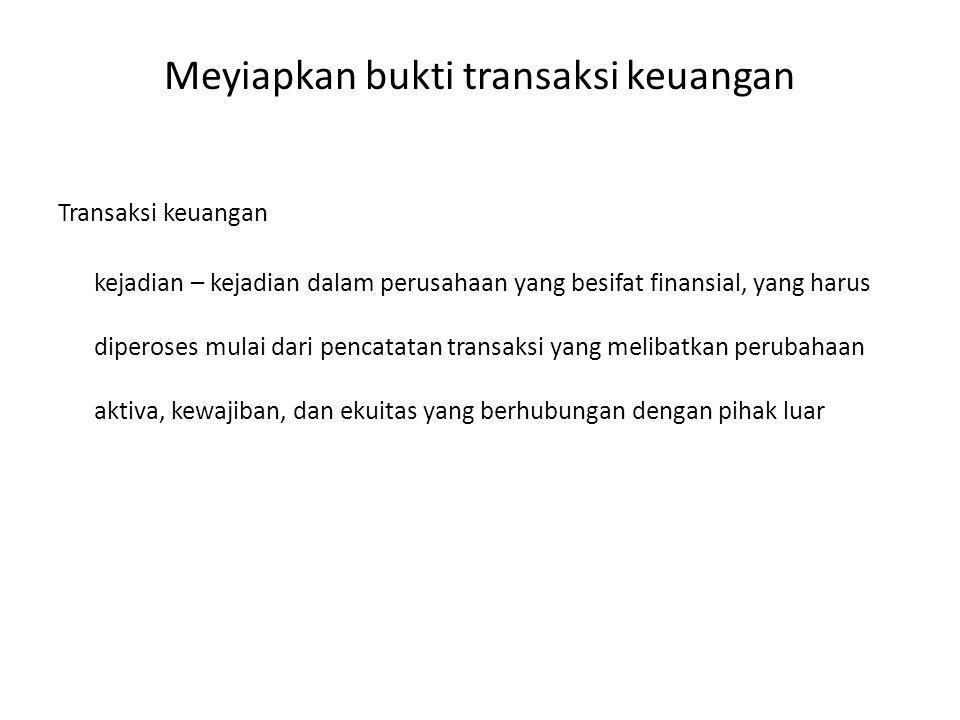 Meyiapkan bukti transaksi keuangan