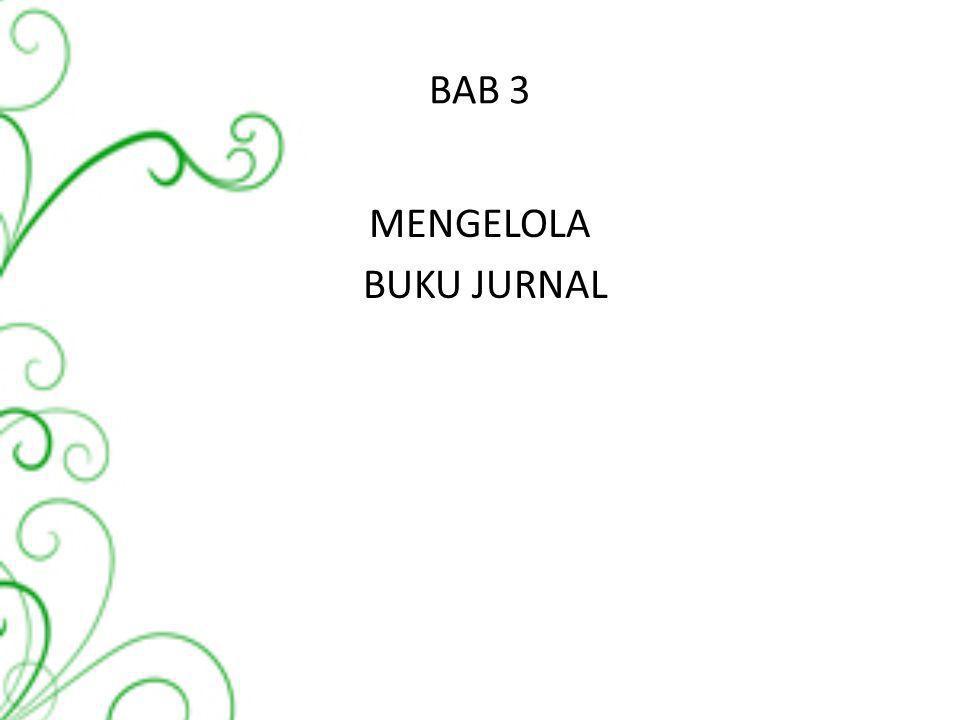 BAB 3 MENGELOLA BUKU JURNAL
