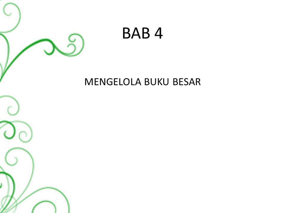 BAB 4 MENGELOLA BUKU BESAR