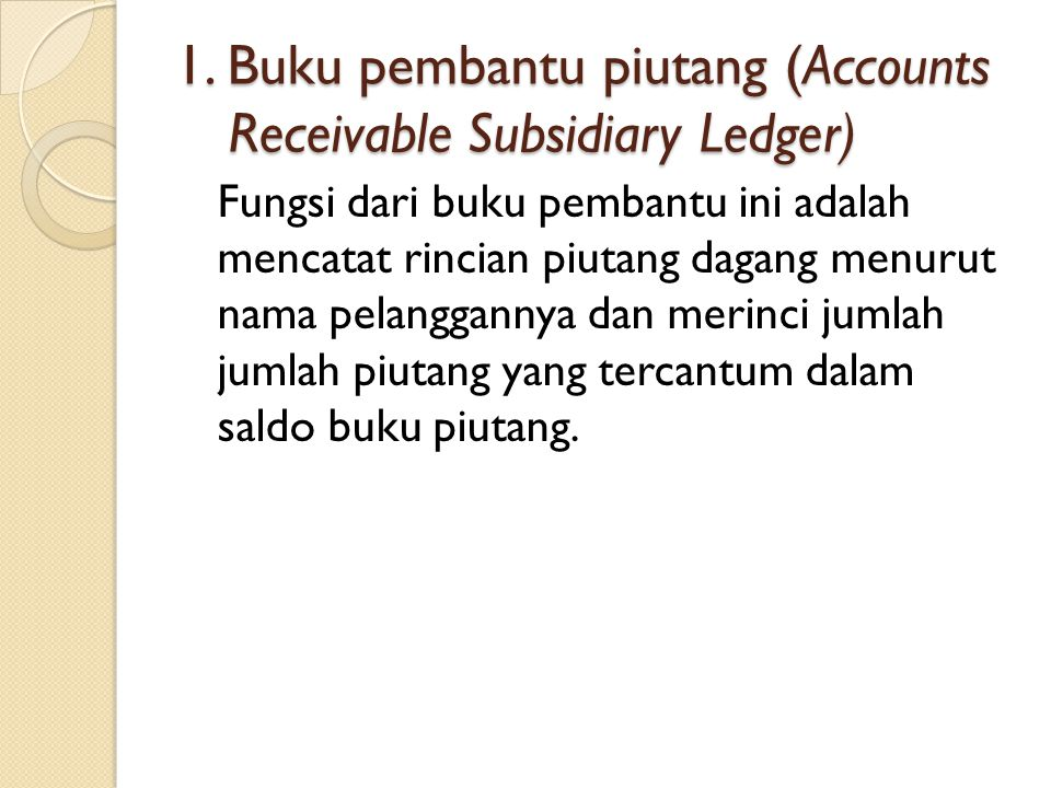 1. Buku pembantu piutang (Accounts Receivable Subsidiary Ledger)