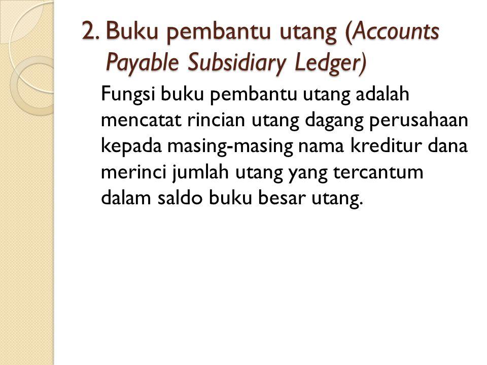 2. Buku pembantu utang (Accounts Payable Subsidiary Ledger)