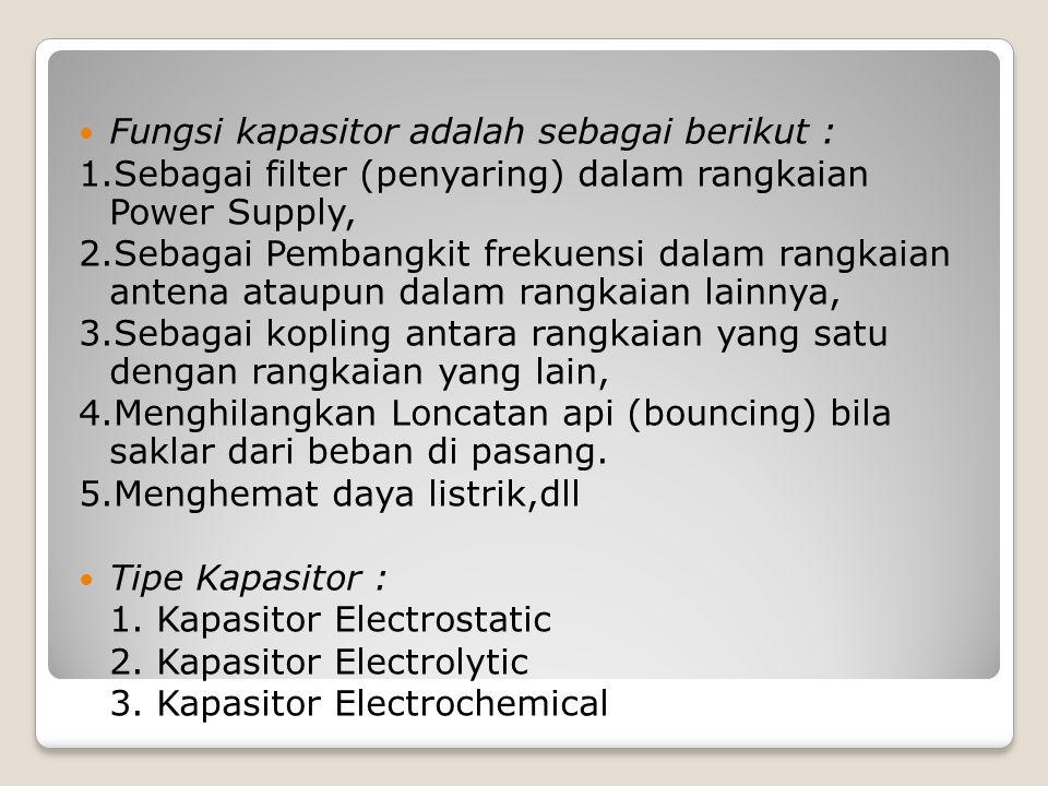 Fungsi kapasitor adalah sebagai berikut :