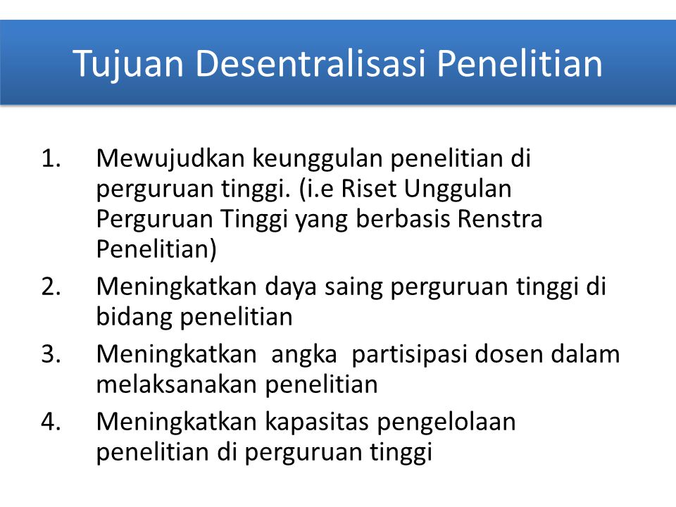 Tujuan Desentralisasi Penelitian