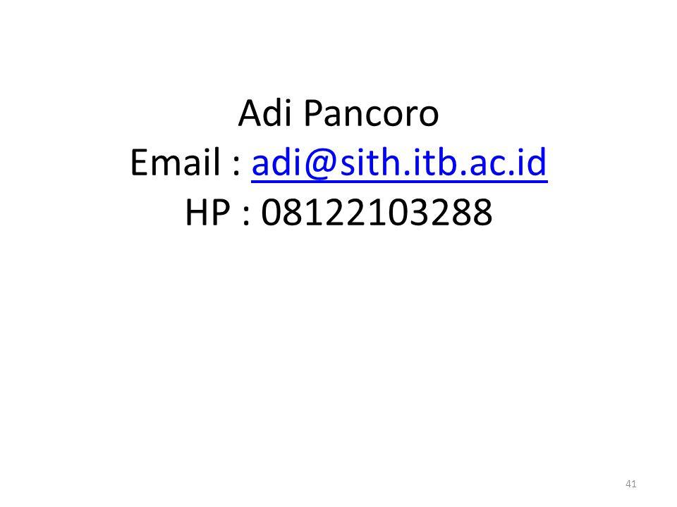 Adi Pancoro Email : adi@sith.itb.ac.id HP : 08122103288