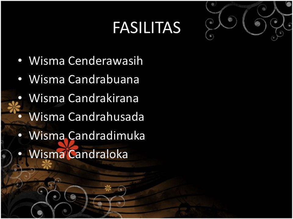 FASILITAS Wisma Cenderawasih Wisma Candrabuana Wisma Candrakirana