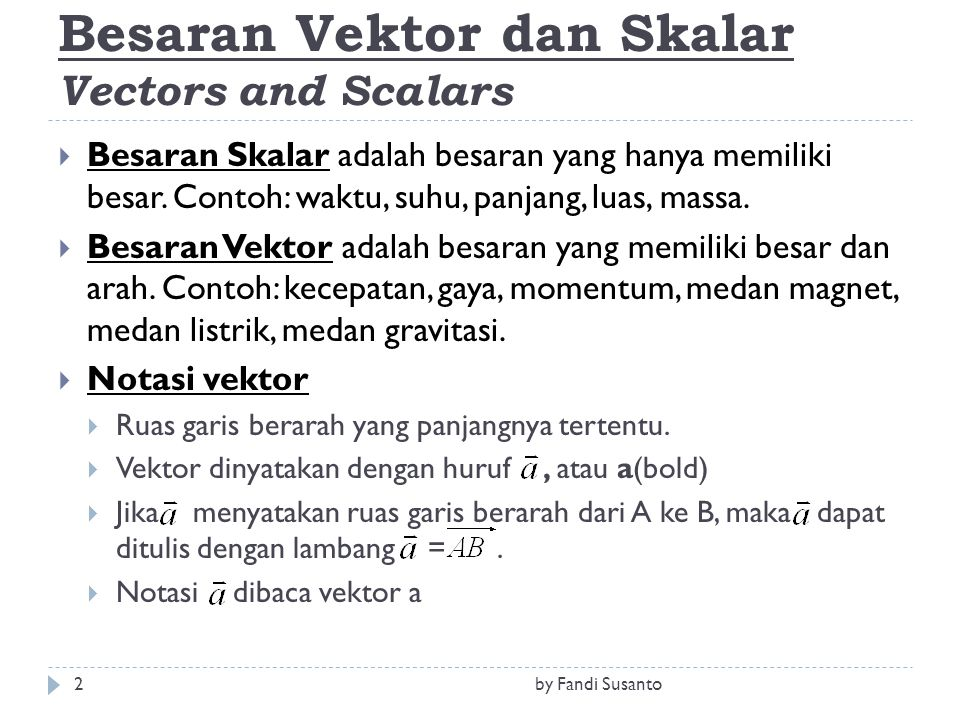 Besaran Vektor dan Skalar Vectors and Scalars