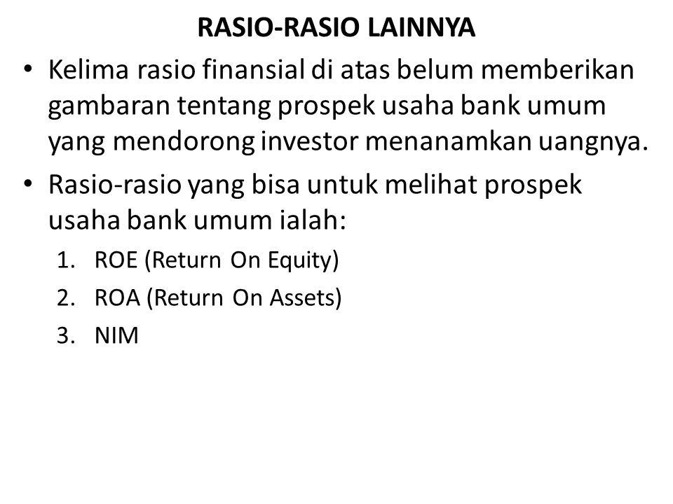 Rasio-rasio yang bisa untuk melihat prospek usaha bank umum ialah: