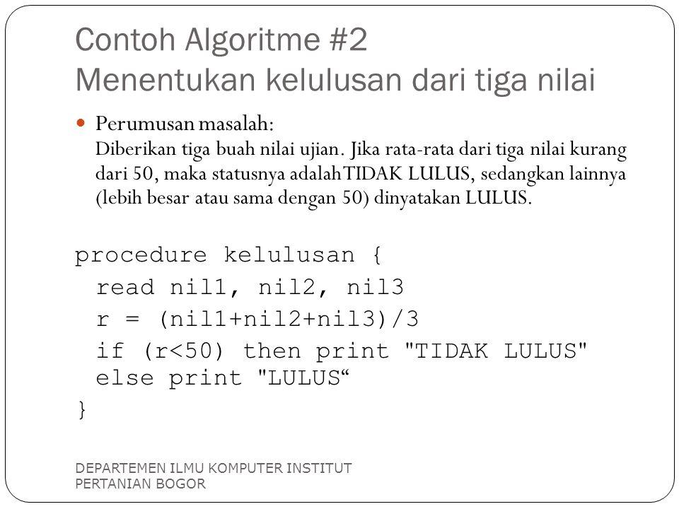 Contoh Algoritme #2 Menentukan kelulusan dari tiga nilai