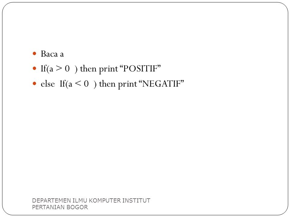 If(a > 0 ) then print POSITIF