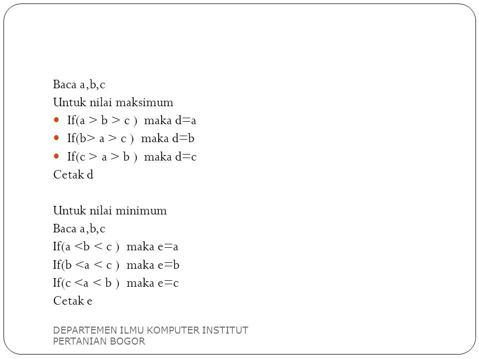 If(a > b > c ) maka d=a If(b> a > c ) maka d=b