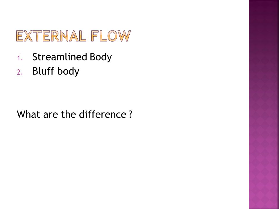External flow Streamlined Body Bluff body What are the difference