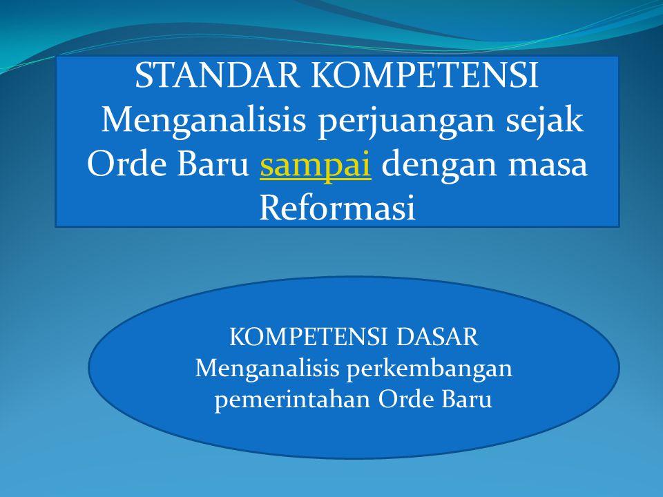 Menganalisis perkembangan pemerintahan Orde Baru