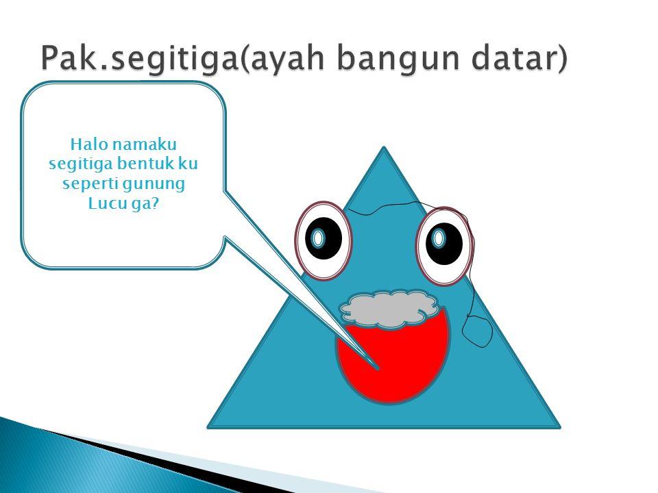 Pak.segitiga(ayah bangun datar)