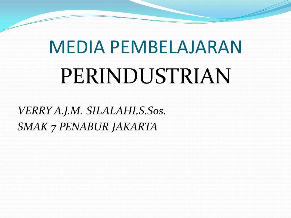 PERINDUSTRIAN MEDIA PEMBELAJARAN VERRY A.J.M. SILALAHI,S.Sos.