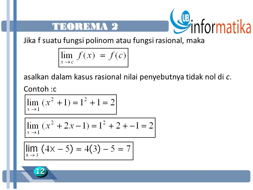 TEOREMA 2 Jika f suatu fungsi polinom atau fungsi rasional, maka