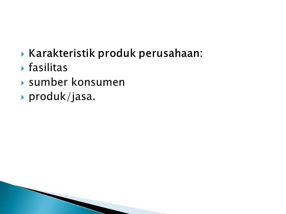 Karakteristik produk perusahaan: