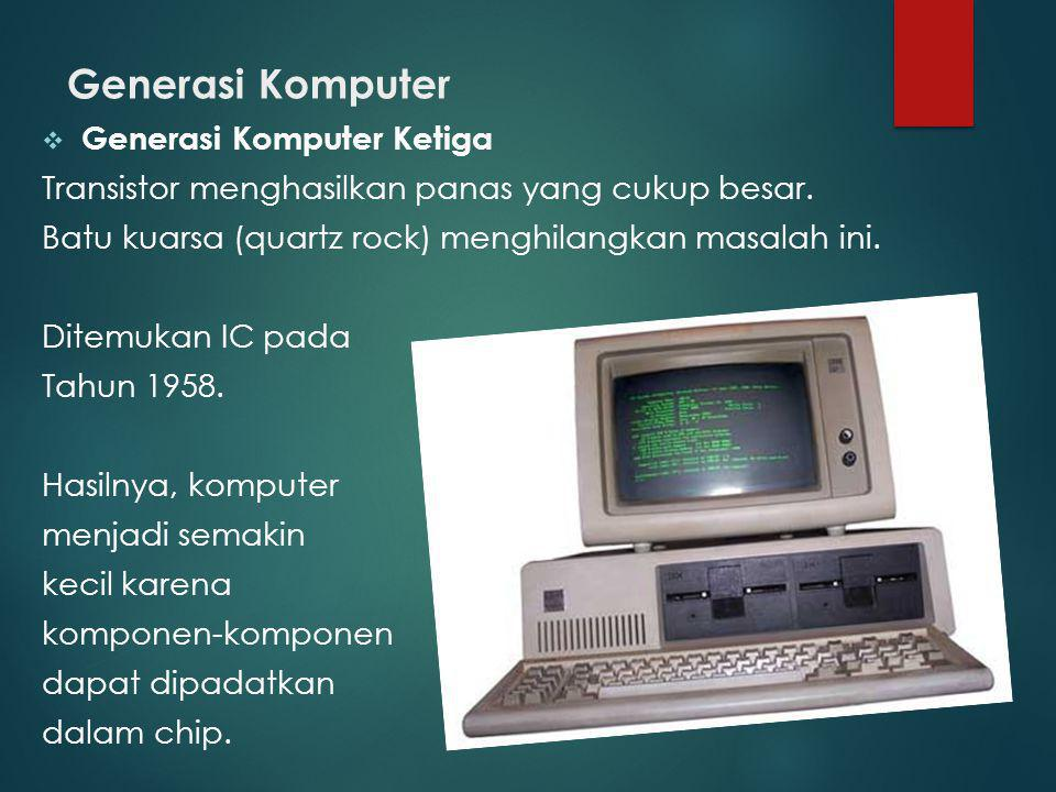 Generasi Komputer Generasi Komputer Ketiga
