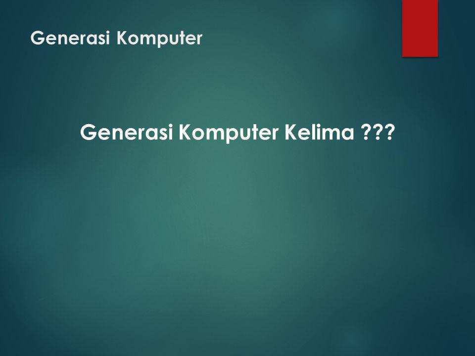 Generasi Komputer Kelima