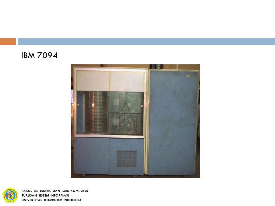 IBM 7094 FAKULTAS TEKNIK DAN ILMU KOMPUTER JURUSAN SISTEM INFORMASI