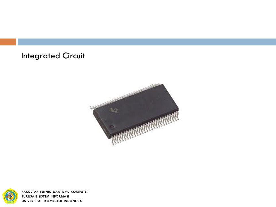 Integrated Circuit FAKULTAS TEKNIK DAN ILMU KOMPUTER