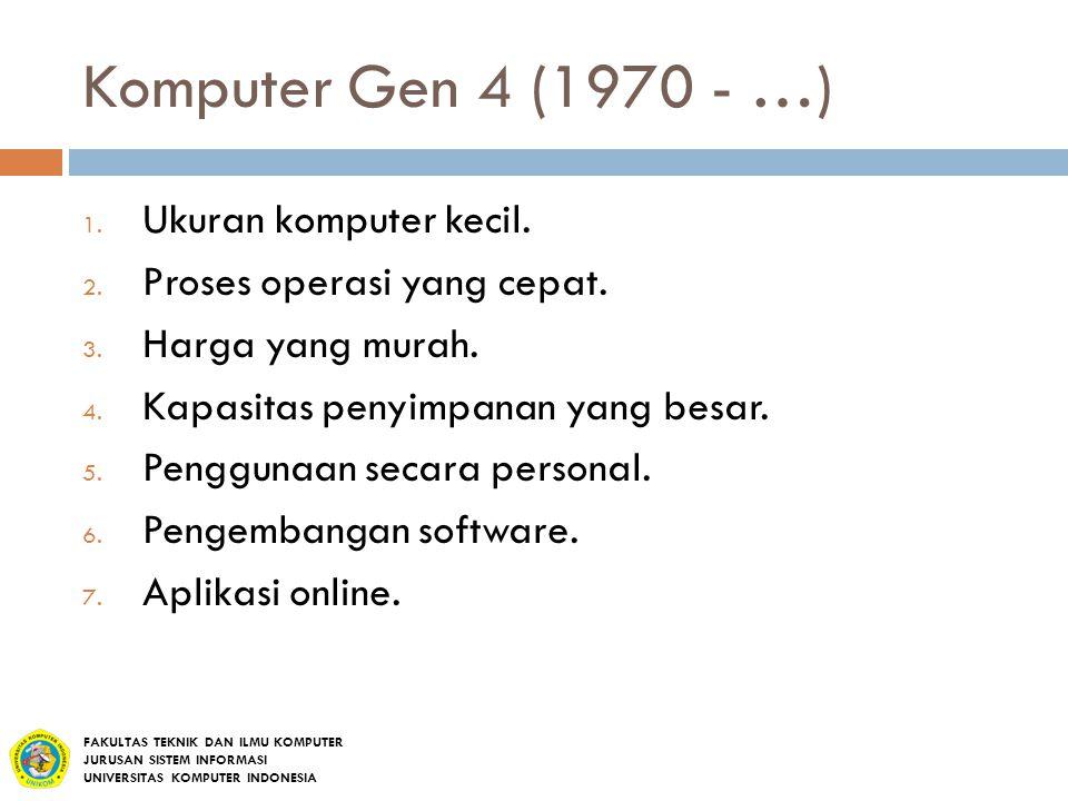 Komputer Gen 4 (1970 - …) Ukuran komputer kecil.