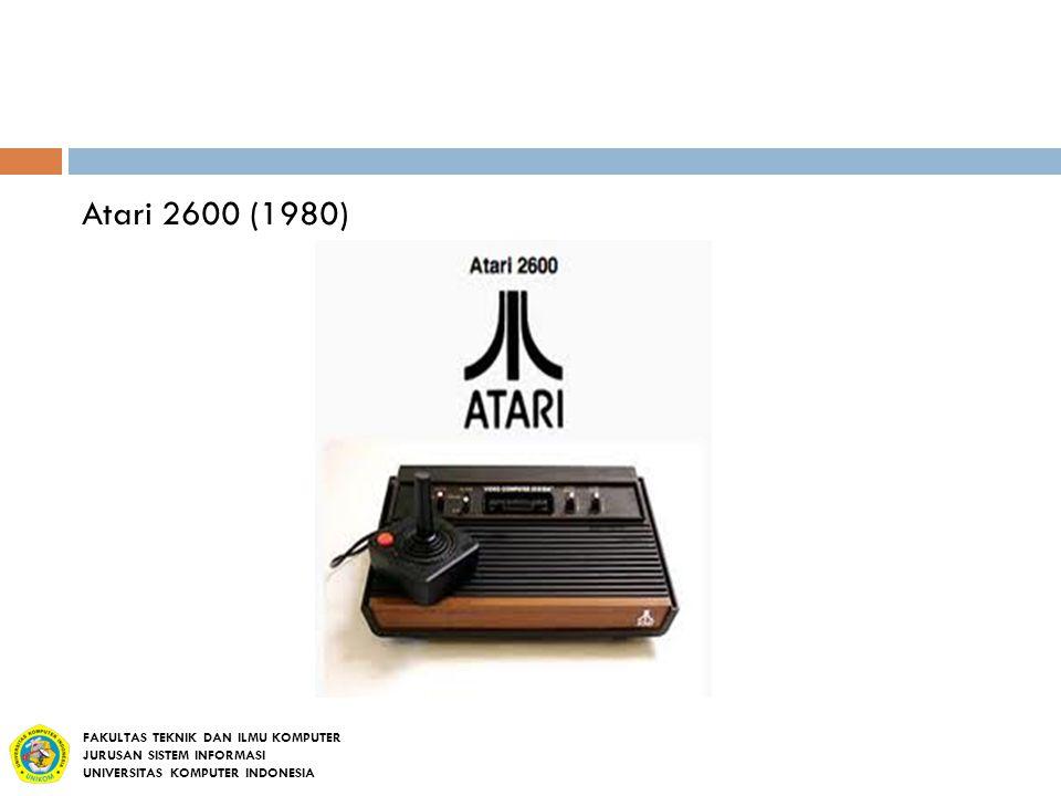 Atari 2600 (1980) FAKULTAS TEKNIK DAN ILMU KOMPUTER