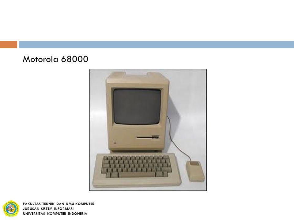 Motorola 68000 FAKULTAS TEKNIK DAN ILMU KOMPUTER