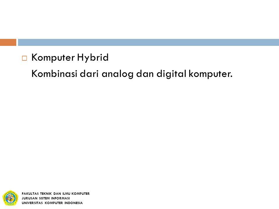 Kombinasi dari analog dan digital komputer.