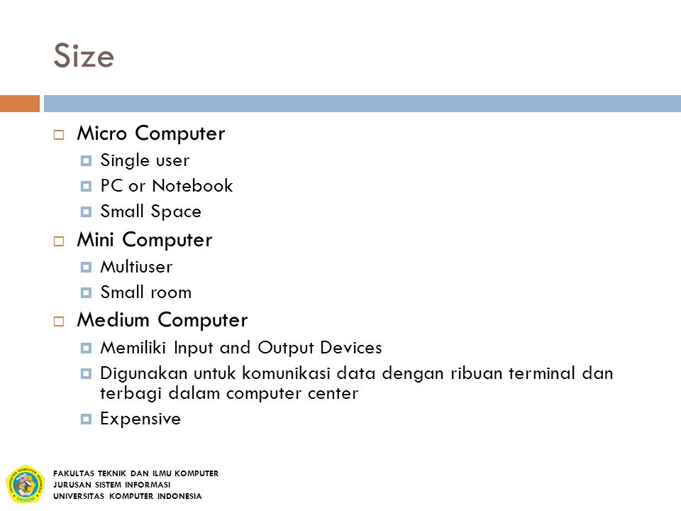 Size Micro Computer Mini Computer Medium Computer Single user