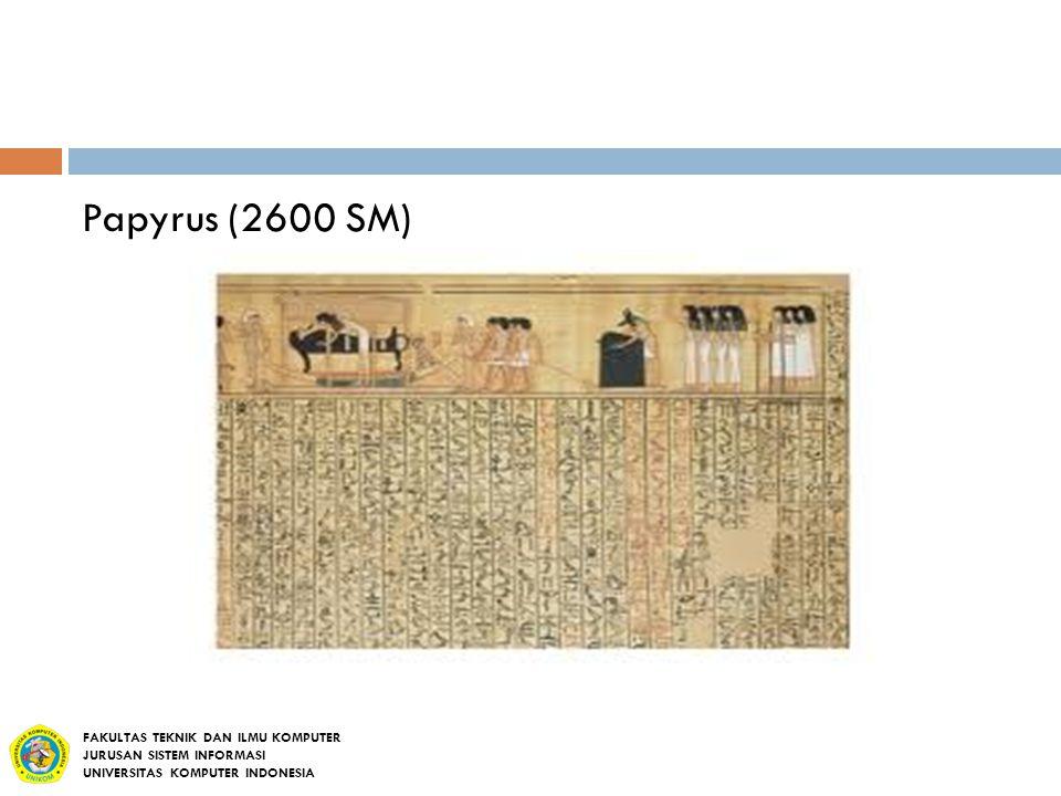 Papyrus (2600 SM) FAKULTAS TEKNIK DAN ILMU KOMPUTER