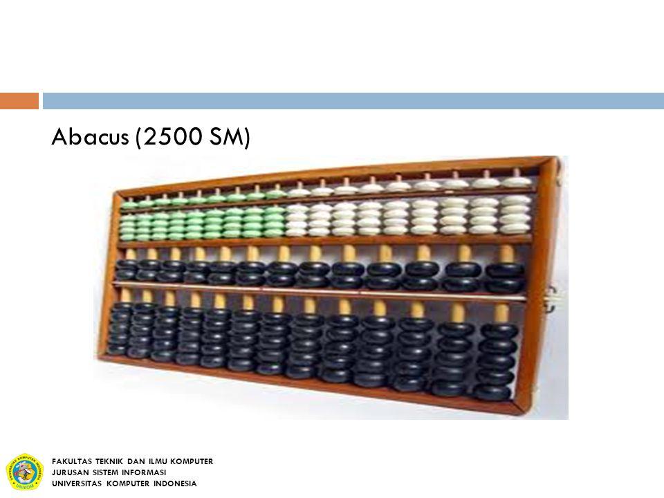Abacus (2500 SM) FAKULTAS TEKNIK DAN ILMU KOMPUTER
