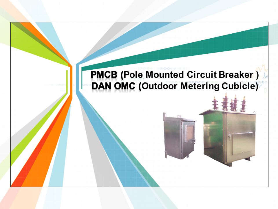 Pmcb (Pole Mounted Circuit Breaker ) DAN OMC (Outdoor Metering Cubicle)