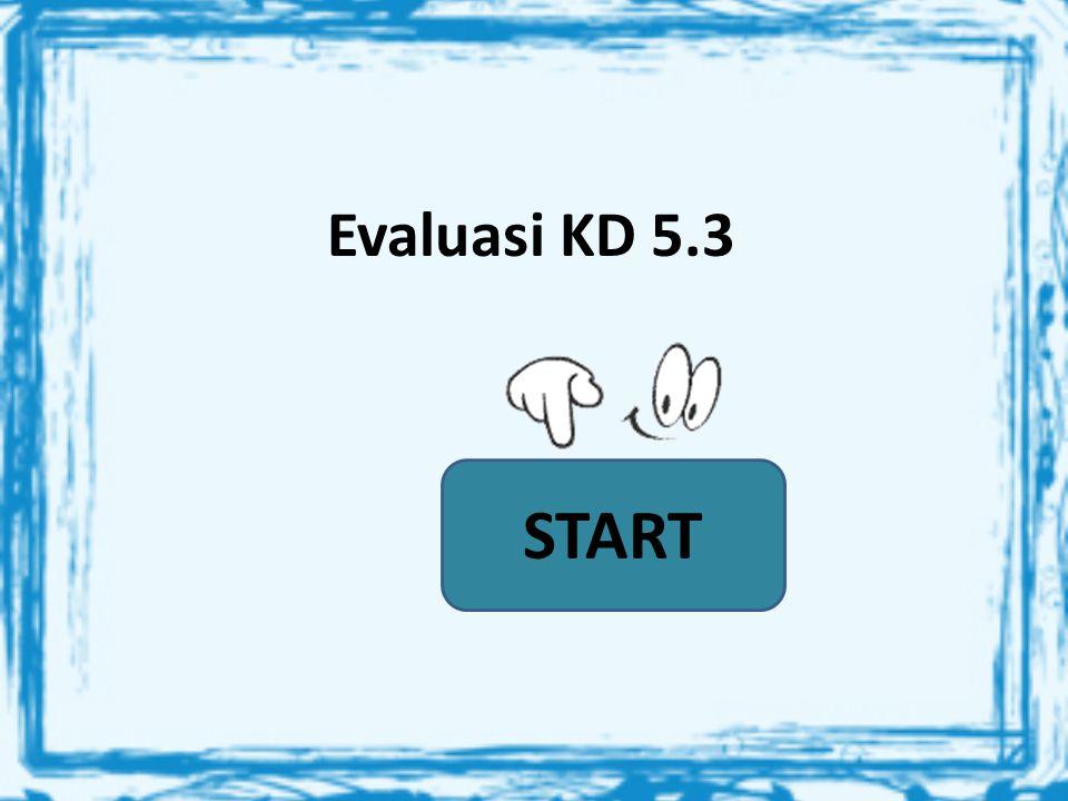 Evaluasi KD 5.3 START
