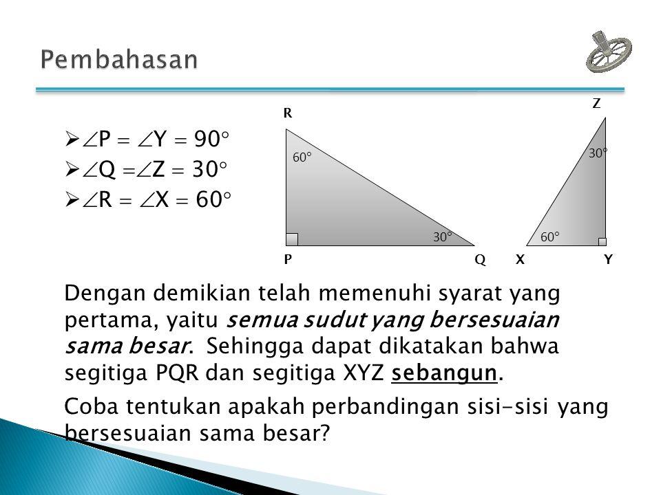 Pembahasan P  Y  90 Q Z  30 R  X  60