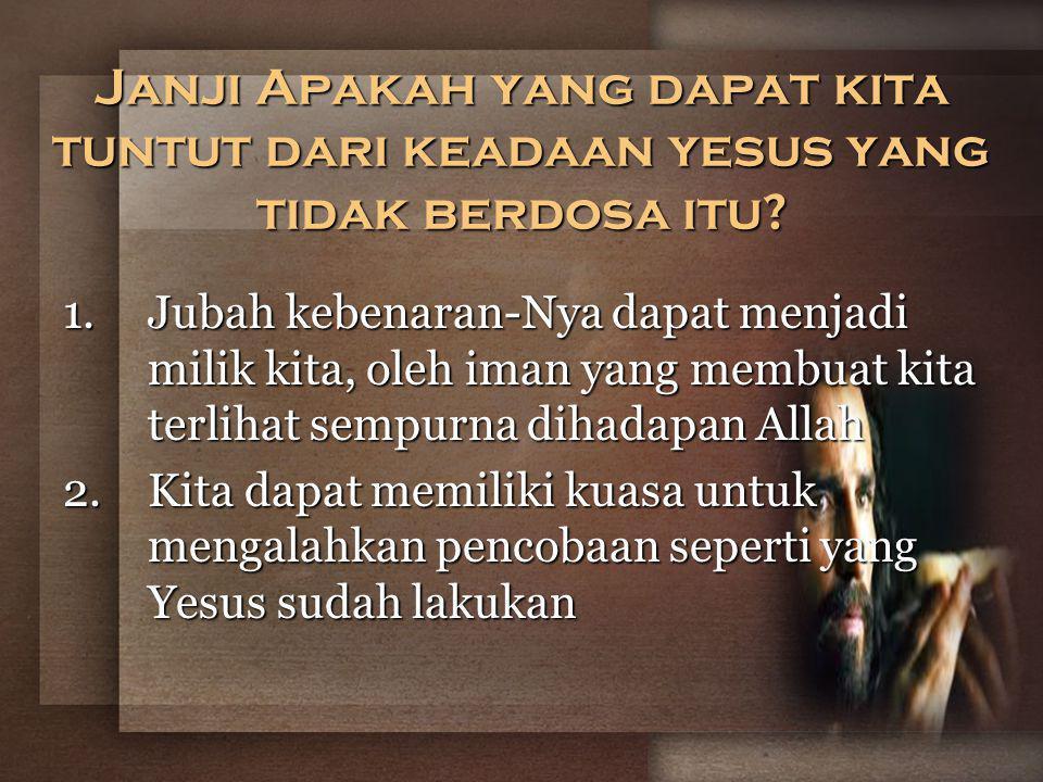 Janji Apakah yang dapat kita tuntut dari keadaan yesus yang tidak berdosa itu