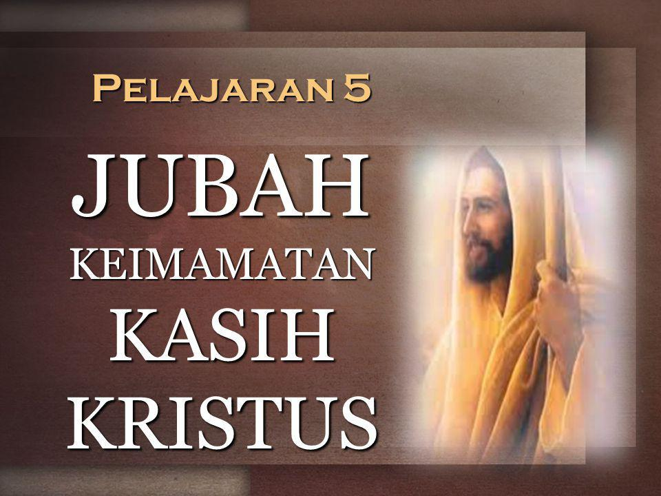 JUBAH KEIMAMATAN KASIH KRISTUS