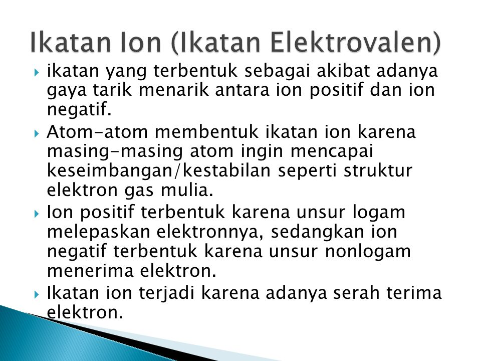 Ikatan Ion (Ikatan Elektrovalen)