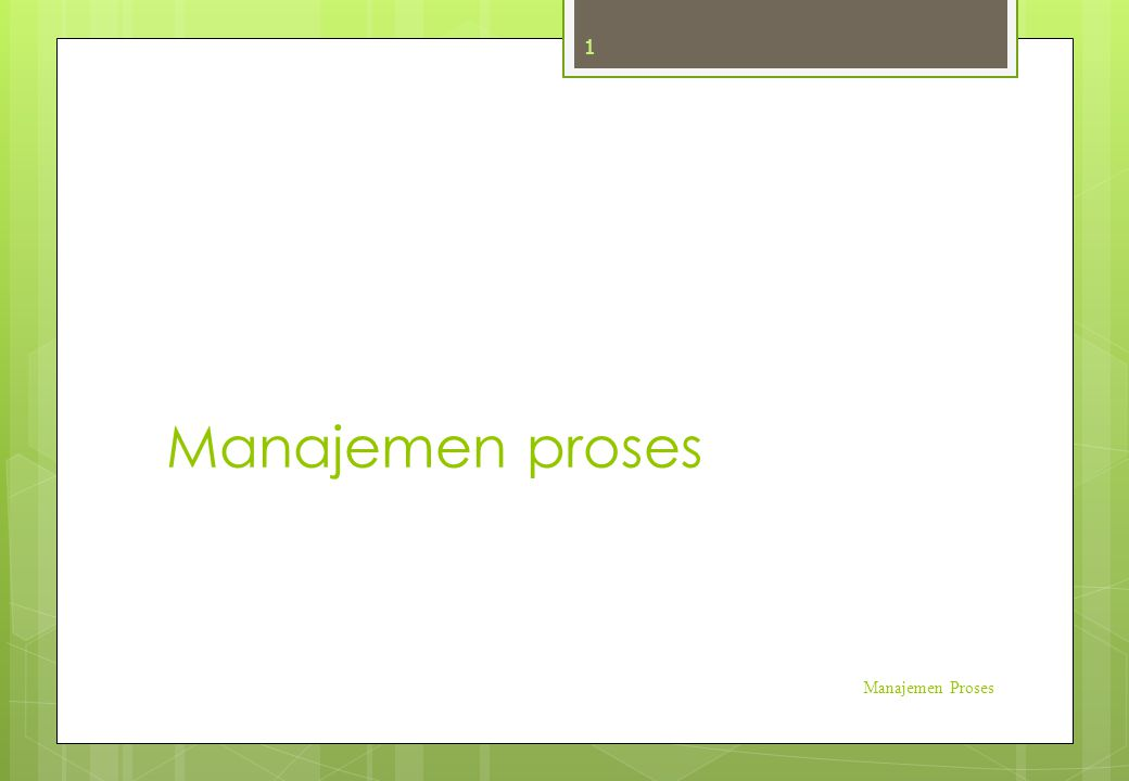 Manajemen proses Manajemen Proses