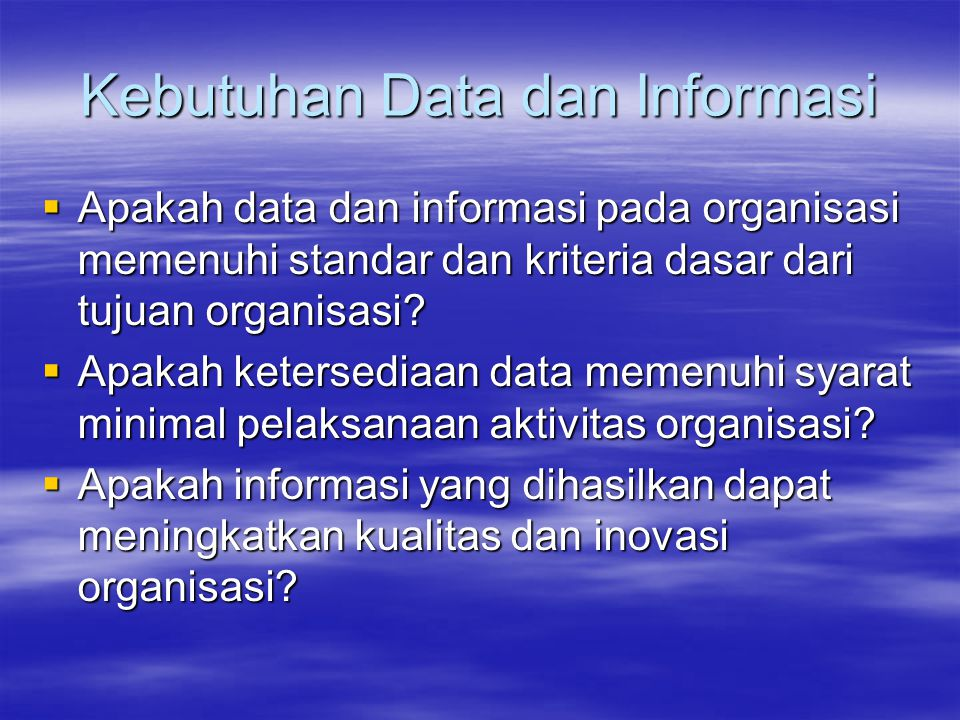 Kebutuhan Data dan Informasi