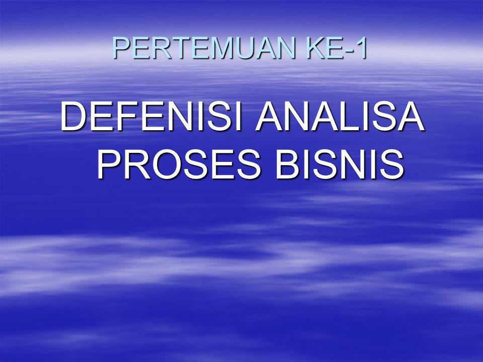 DEFENISI ANALISA PROSES BISNIS
