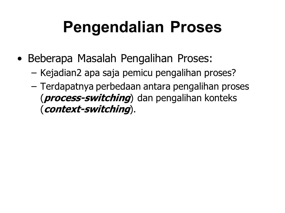 Pengendalian Proses Beberapa Masalah Pengalihan Proses: