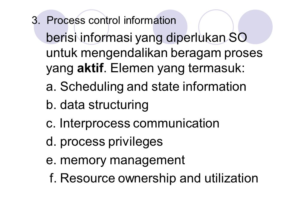 a. Scheduling and state information b. data structuring