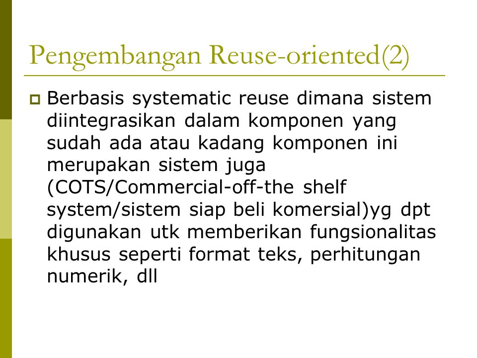 Pengembangan Reuse-oriented(2)