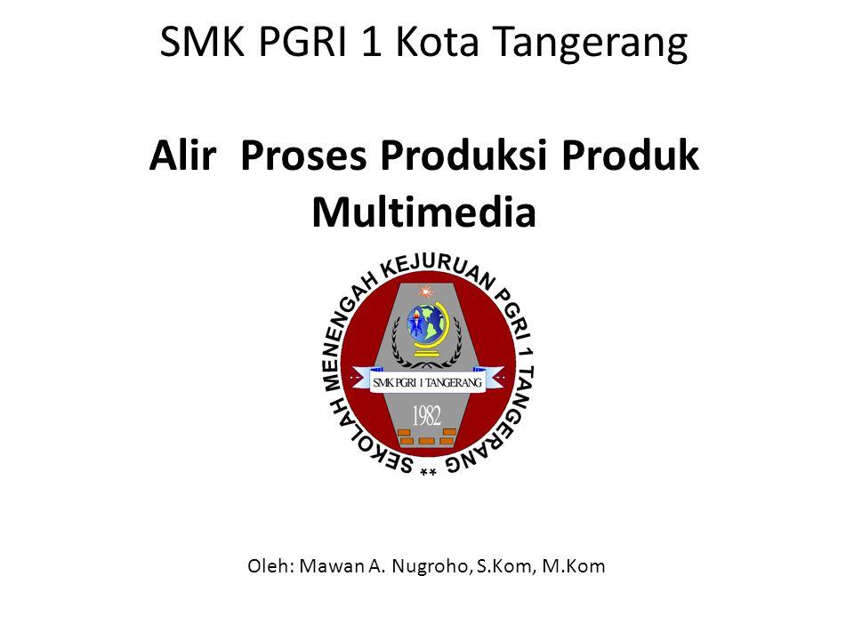 SMK PGRI 1 Kota Tangerang Alir Proses Produksi Produk Multimedia