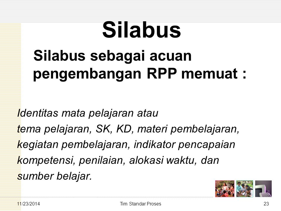 Silabus Silabus sebagai acuan pengembangan RPP memuat :