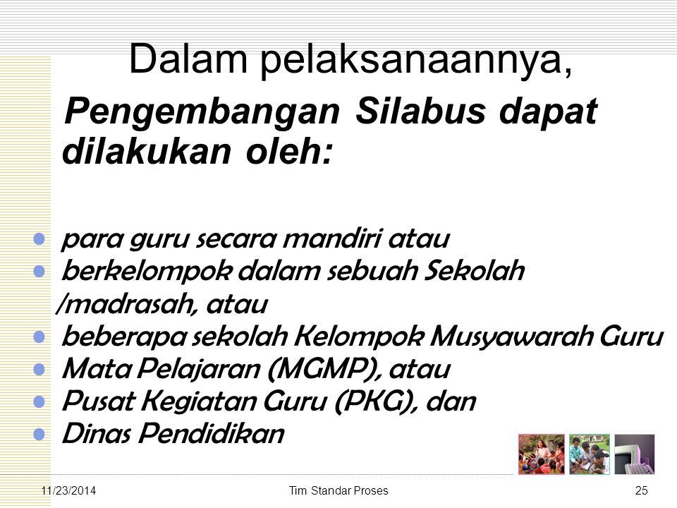 Dalam pelaksanaannya, Pengembangan Silabus dapat dilakukan oleh:
