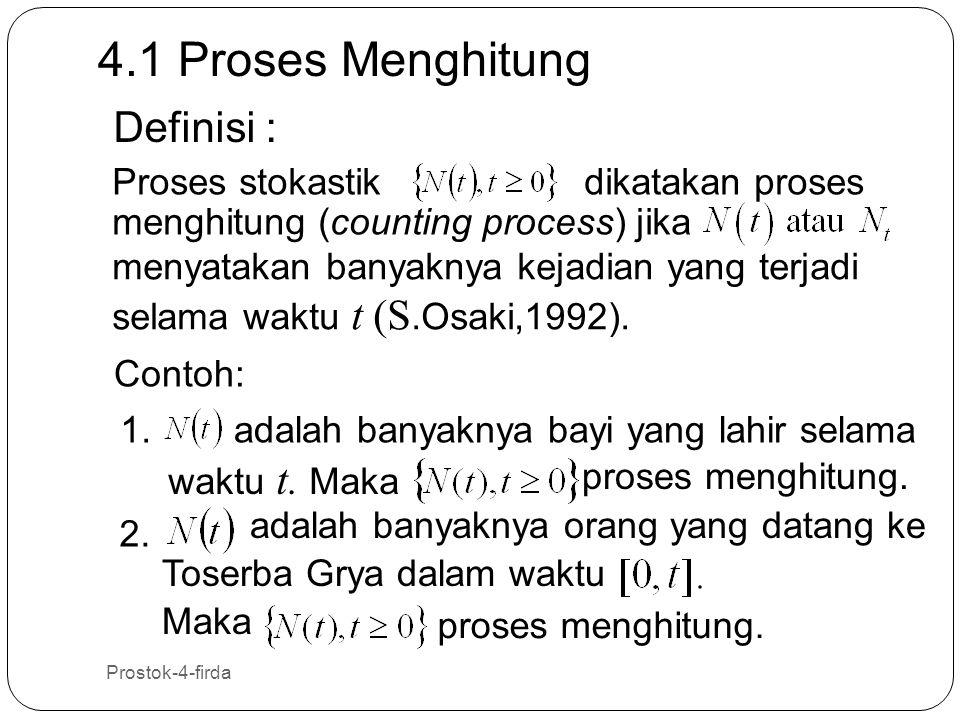 4.1 Proses Menghitung Definisi : Proses stokastik dikatakan proses