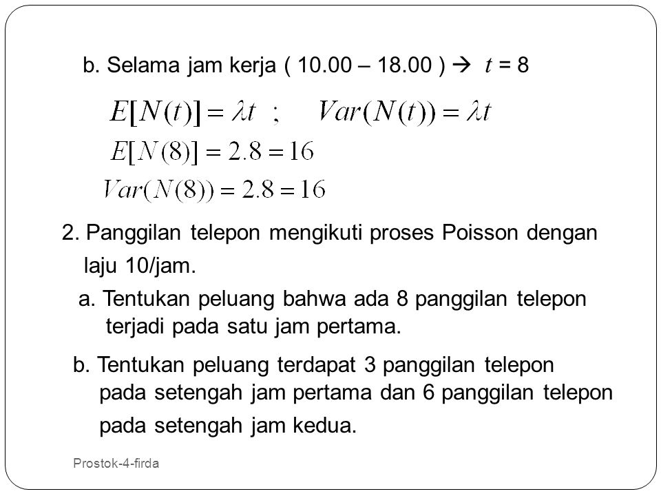 b. Selama jam kerja ( 10.00 – 18.00 )  t = 8