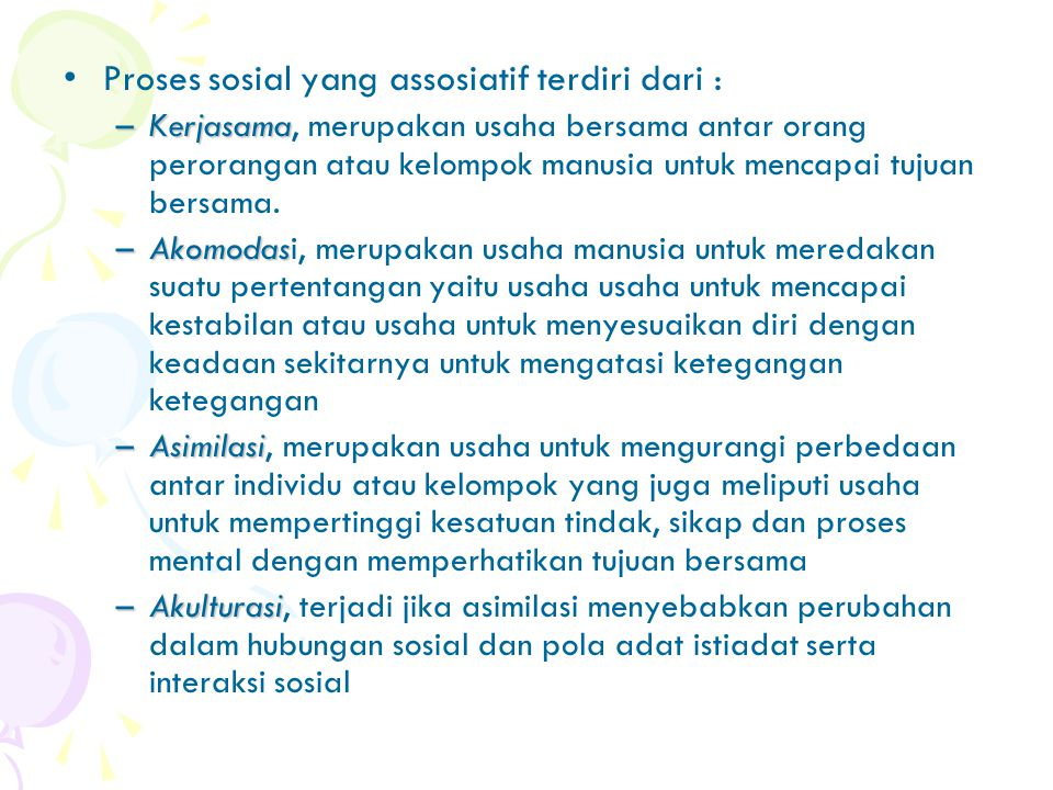 Proses sosial yang assosiatif terdiri dari :