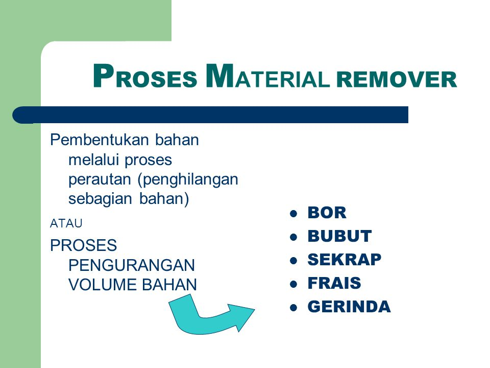 PROSES MATERIAL REMOVER